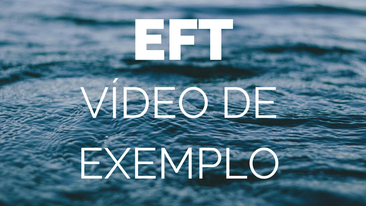 EFT: Aprenda essa Poderosa Técnica de Autoconhecimento e Cura (Vídeo de Exemplo)